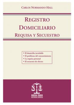 Registro domiciliario. Requisa y secuestro